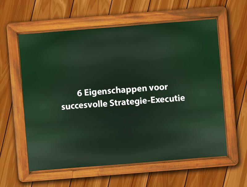 6 eigenschappen voor succesvolle strategie-executie